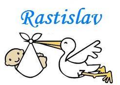 Mužské meno Rastislav nepatrí síce medzi prvých desať obľúbených mien tejto  doby b8564ea34d5