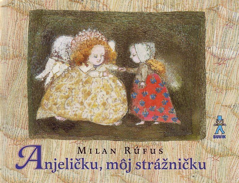 ab709dd86 Milan rúfus - anjeličku, môj strážničku, - 6,60 € od predávajúcej zachej    Detský bazár   ModryKonik.sk