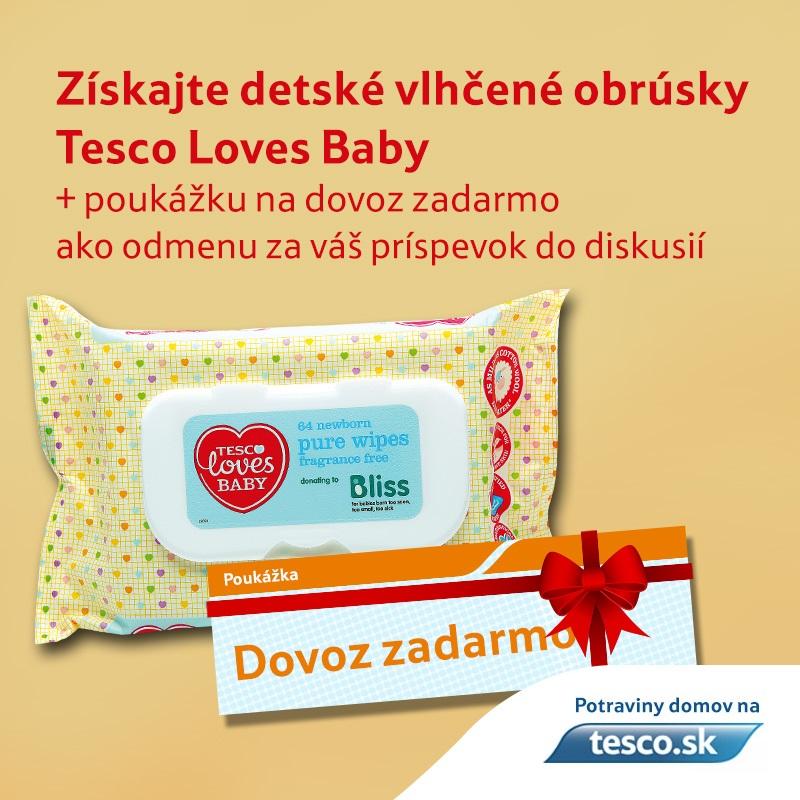 9587c94a7c8d ... ktorým pošleme darček - vlhčené utierky značky Tesco loves baby a  poukážku na dovoz zadarmo pri objednaní služby Tesco Potraviny domov.